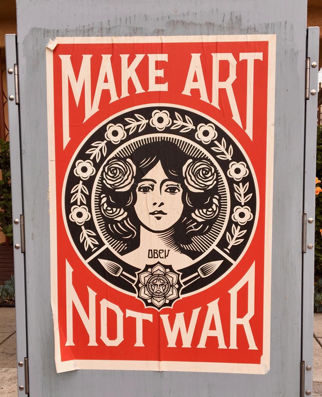 Make Art Not War in Shepard Fairey Neighborhood