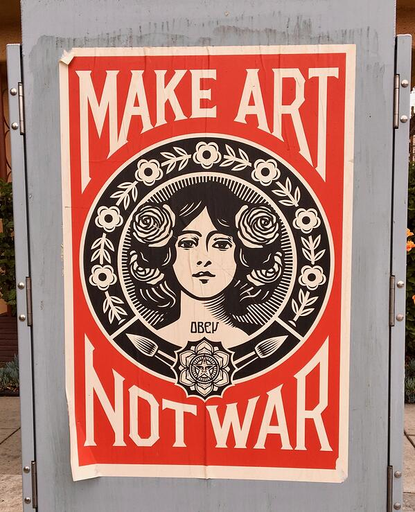 Make Art Not War in Shepard Fairey Neighborhood